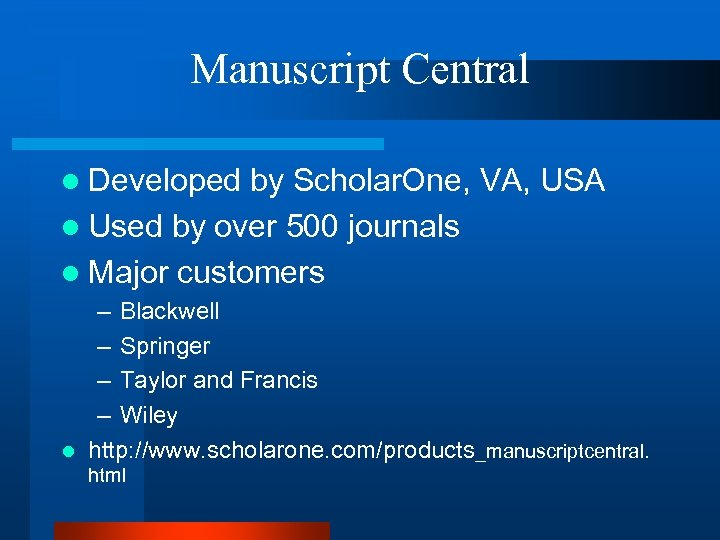 Manuscript Central l Developed by Scholar. One, VA, USA l Used by over 500