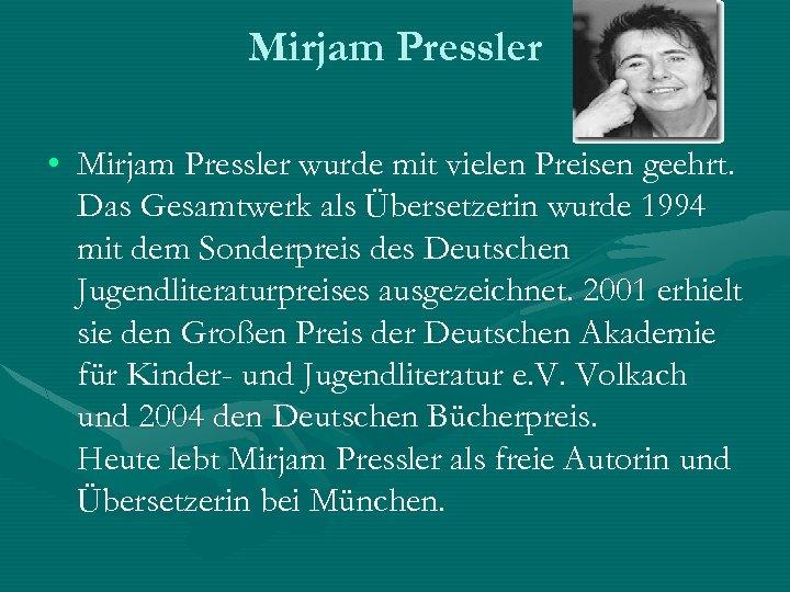 Mirjam Pressler • Mirjam Pressler wurde mit vielen Preisen geehrt. Das Gesamtwerk als Übersetzerin