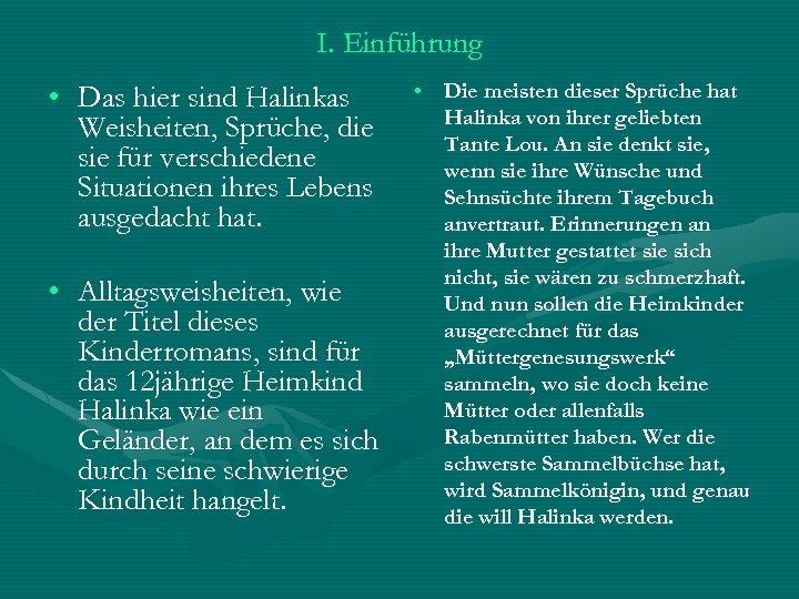I. Einführung • Das hier sind Halinkas Weisheiten, Sprüche, die sie für verschiedene Situationen