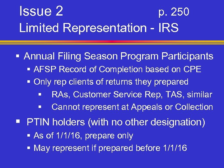 Issue 2 p. 250 Limited Representation - IRS § Annual Filing Season Program Participants