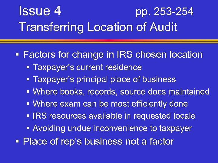 Issue 4 pp. 253 -254 Transferring Location of Audit § Factors for change in