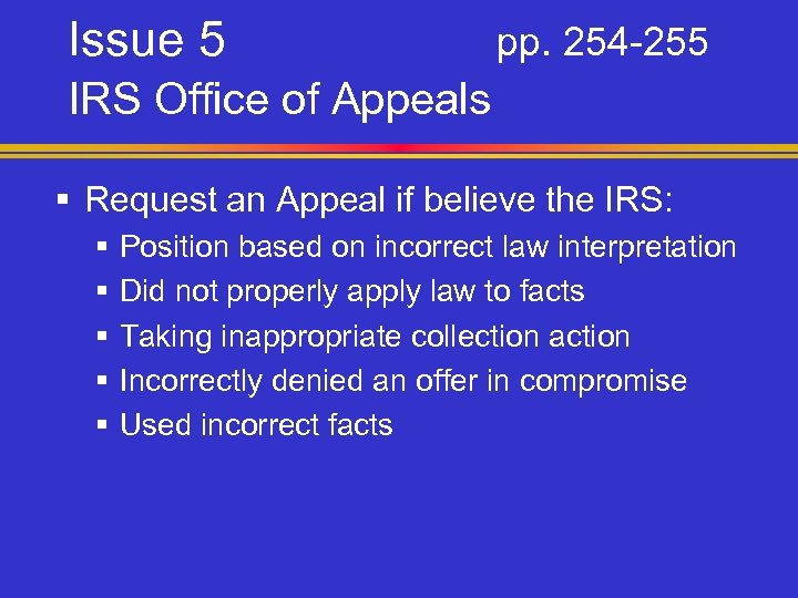 Issue 5 pp. 254 -255 IRS Office of Appeals § Request an Appeal if