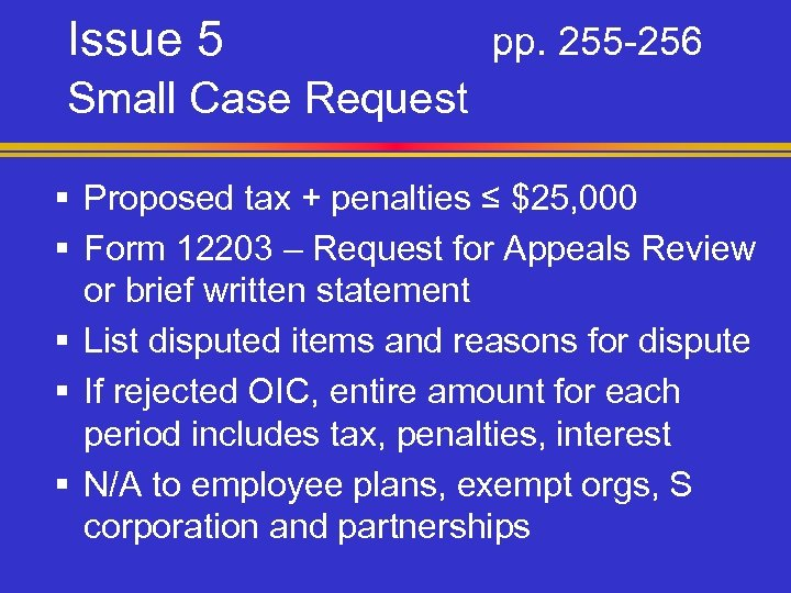 Issue 5 pp. 255 -256 Small Case Request § Proposed tax + penalties ≤