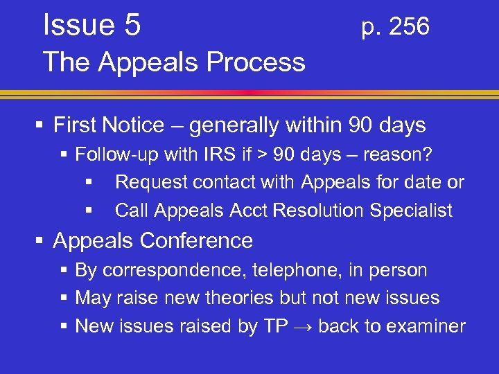 Issue 5 p. 256 The Appeals Process § First Notice – generally within 90