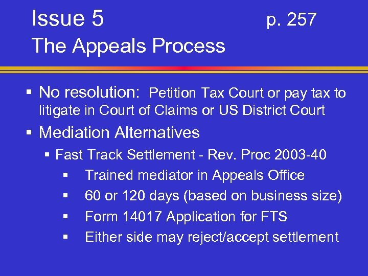 Issue 5 p. 257 The Appeals Process § No resolution: Petition Tax Court or