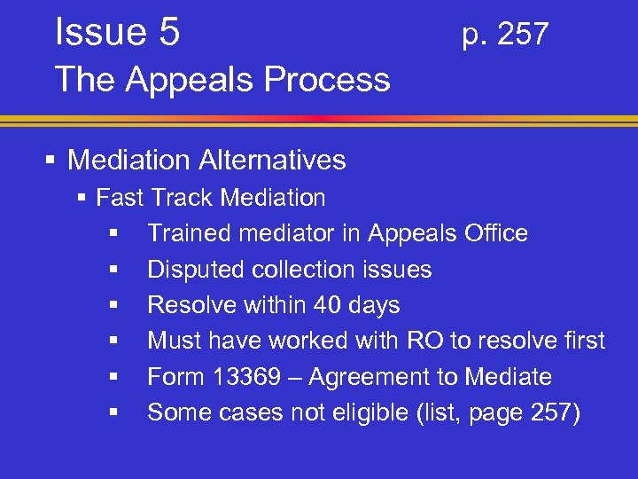 Issue 5 p. 257 The Appeals Process § Mediation Alternatives § Fast Track Mediation