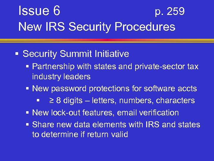 Issue 6 p. 259 New IRS Security Procedures § Security Summit Initiative § Partnership