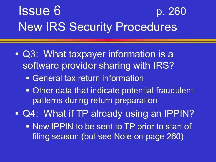 Issue 6 p. 260 New IRS Security Procedures § Q 3: What taxpayer information