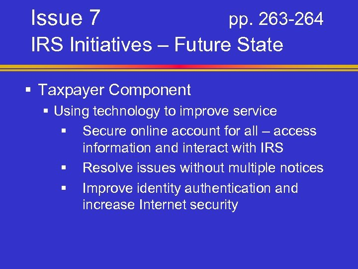 Issue 7 pp. 263 -264 IRS Initiatives – Future State § Taxpayer Component §