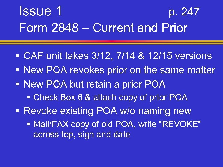 Issue 1 p. 247 Form 2848 – Current and Prior § CAF unit takes