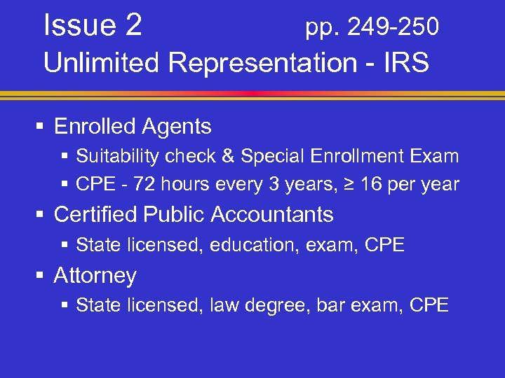 Issue 2 pp. 249 -250 Unlimited Representation - IRS § Enrolled Agents § Suitability