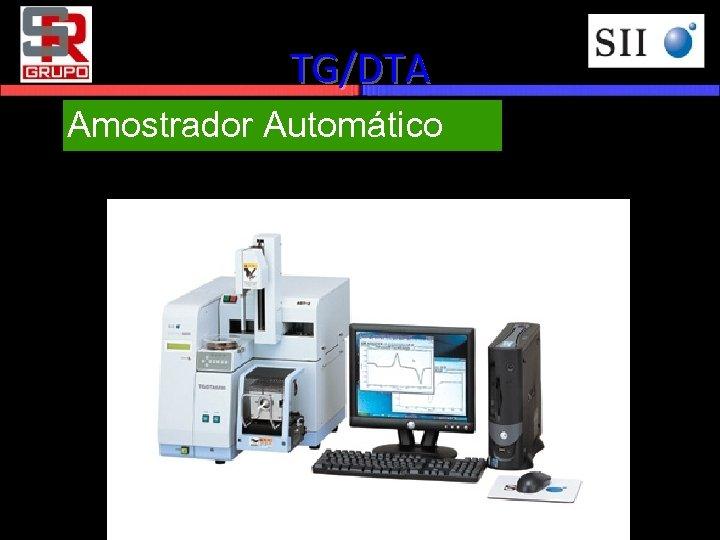 TG/DTA Amostrador Automático