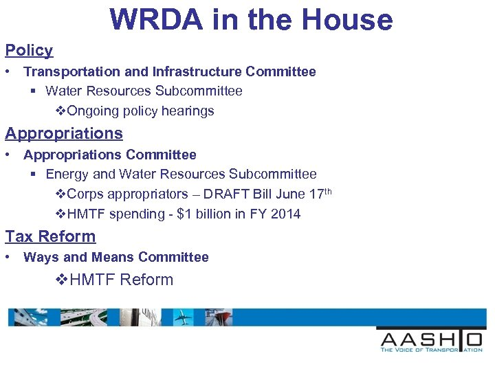 WRDA in the House Policy • Transportation and Infrastructure Committee § Water Resources Subcommittee