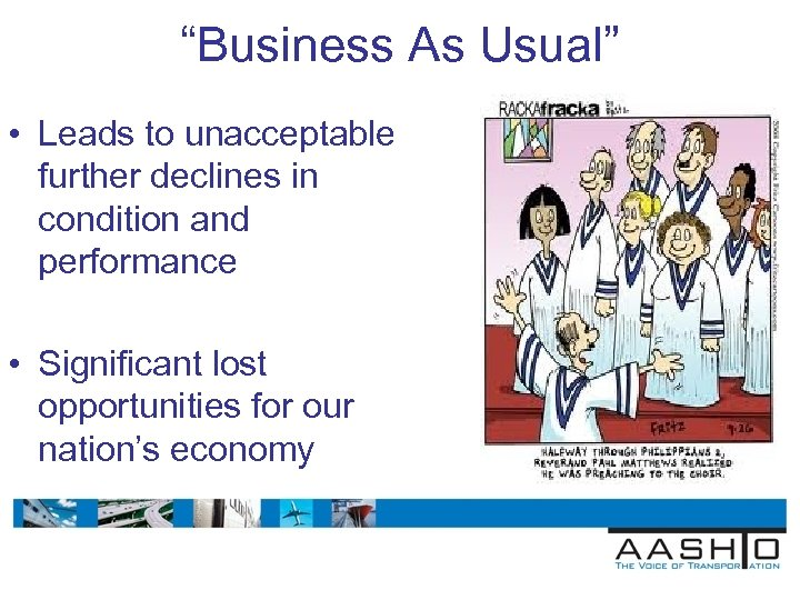 """""""Business As Usual"""" • Leads to unacceptable further declines in condition and performance •"""