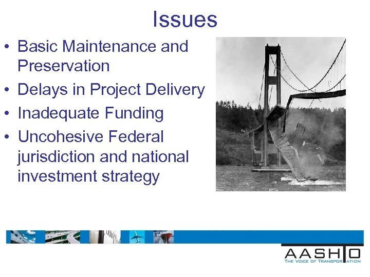 Issues • Basic Maintenance and Preservation • Delays in Project Delivery • Inadequate Funding