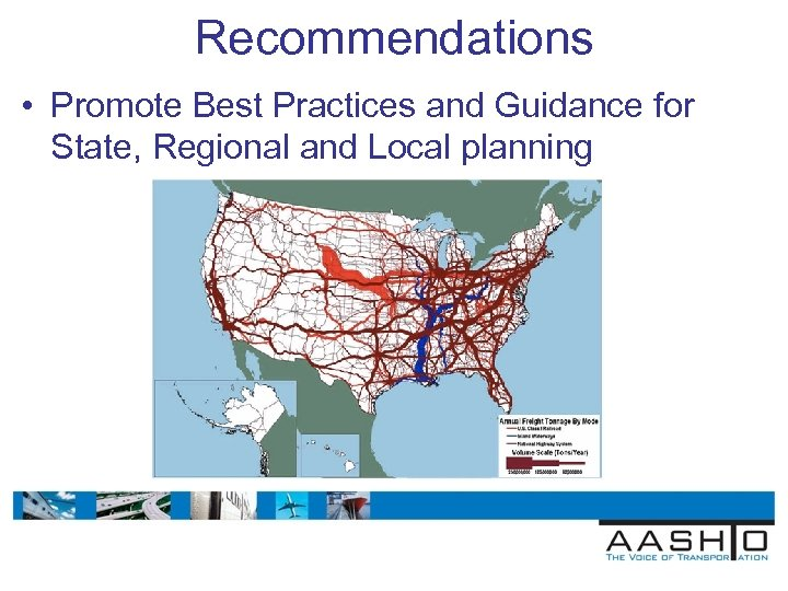 Recommendations • Promote Best Practices and Guidance for State, Regional and Local planning