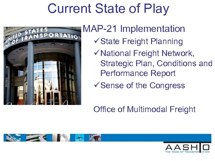 Current State of Play MAP-21 Implementation üState Freight Planning üNational Freight Network, Strategic Plan,