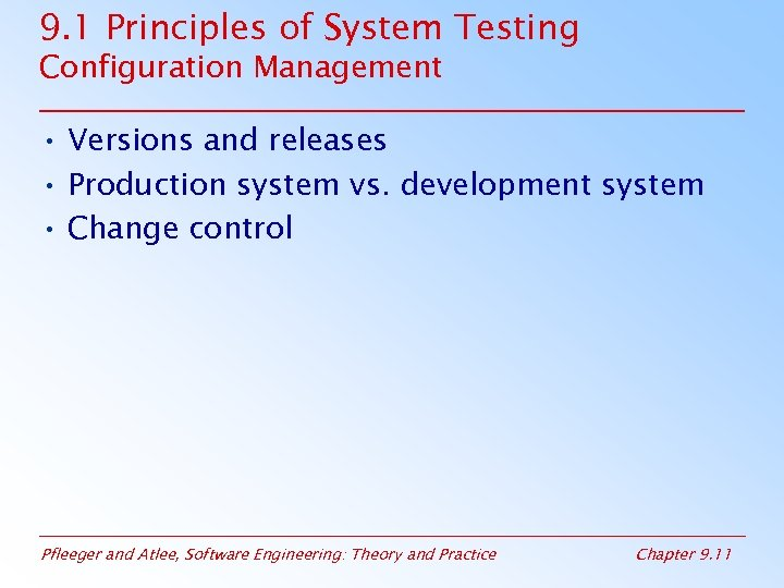 9. 1 Principles of System Testing Configuration Management • Versions and releases • Production