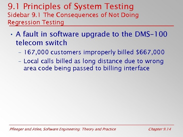 9. 1 Principles of System Testing Sidebar 9. 1 The Consequences of Not Doing