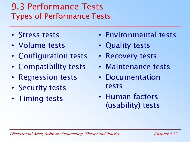 9. 3 Performance Tests Types of Performance Tests • • Stress tests Volume tests
