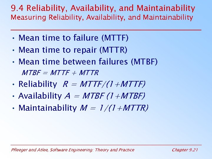 9. 4 Reliability, Availability, and Maintainability Measuring Reliability, Availability, and Maintainability • Mean time