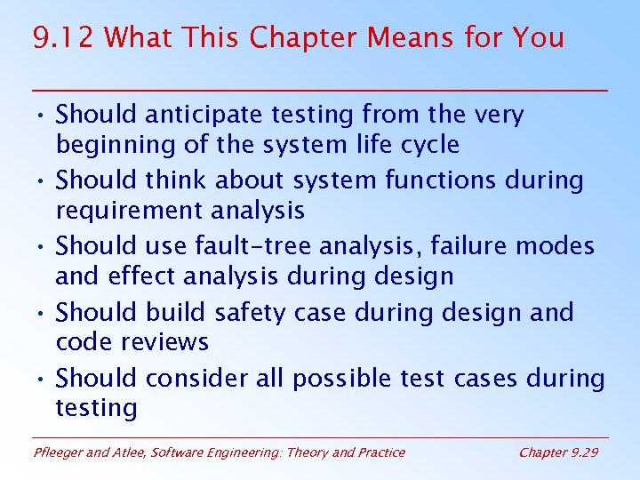 9. 12 What This Chapter Means for You • Should anticipate testing from the