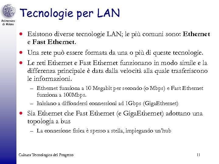 Politecnico di Milano Tecnologie per LAN · Esistono diverse tecnologie LAN; le più comuni