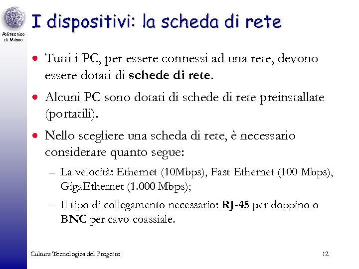 Politecnico di Milano I dispositivi: la scheda di rete · Tutti i PC, per