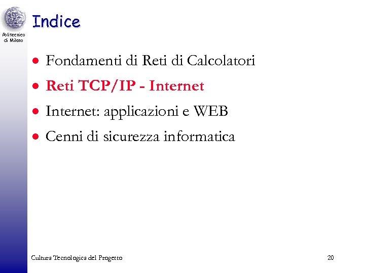 Politecnico di Milano Indice · Fondamenti di Reti di Calcolatori · Reti TCP/IP -