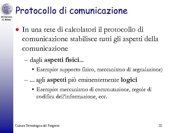 Politecnico di Milano Protocollo di comunicazione · In una rete di calcolatori il protocollo