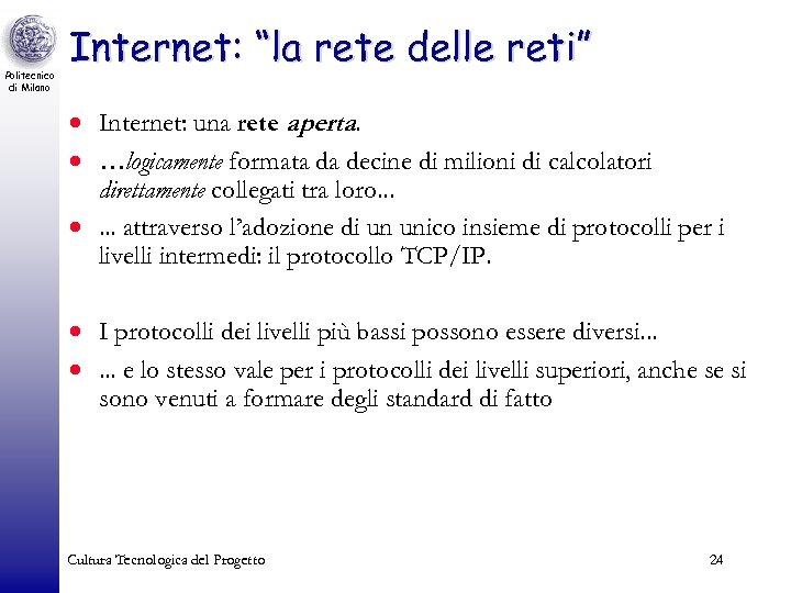 """Politecnico di Milano Internet: """"la rete delle reti"""" · Internet: una rete aperta. ."""