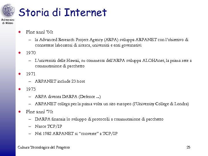 Politecnico di Milano Storia di Internet · Fine anni ' 60: – la Advanced
