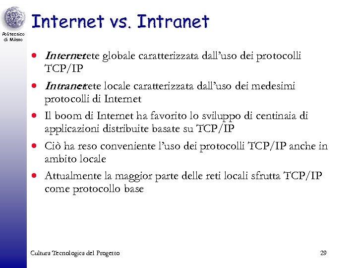 Politecnico di Milano Internet vs. Intranet · Internet globale caratterizzata dall'uso dei protocolli :