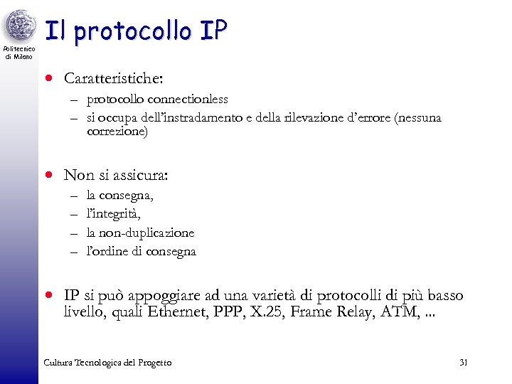 Politecnico di Milano Il protocollo IP · Caratteristiche: – protocollo connectionless – si occupa