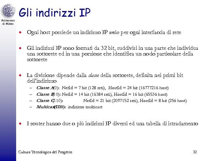 Politecnico di Milano Gli indirizzi IP · Ogni host possiede un indirizzo IP unico