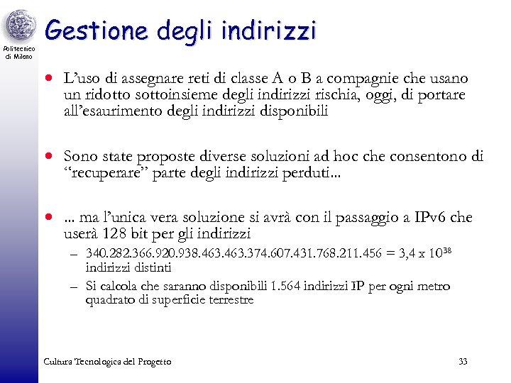 Politecnico di Milano Gestione degli indirizzi · L'uso di assegnare reti di classe A