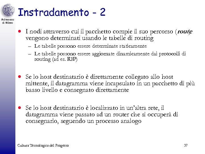 Politecnico di Milano Instradamento - 2 · I nodi attraverso cui il pacchetto compie