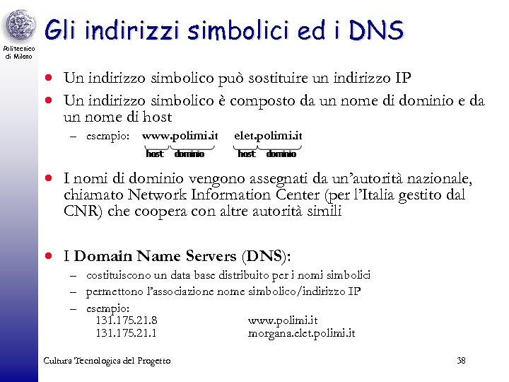 Politecnico di Milano Gli indirizzi simbolici ed i DNS · Un indirizzo simbolico può