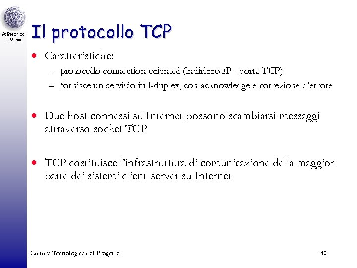 Politecnico di Milano Il protocollo TCP · Caratteristiche: – protocollo connection-oriented (indirizzo IP -