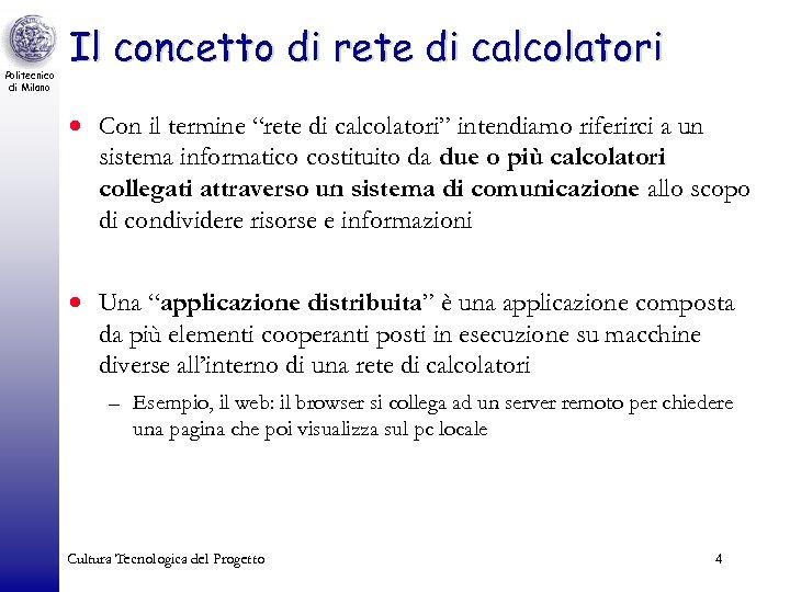 """Politecnico di Milano Il concetto di rete di calcolatori · Con il termine """"rete"""
