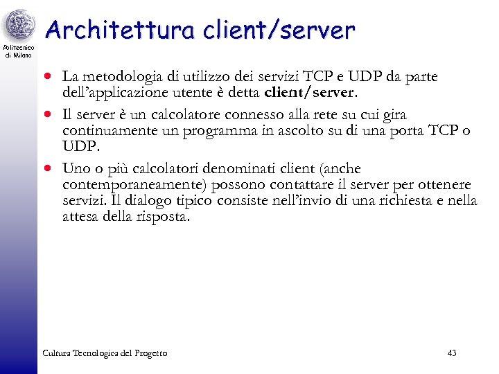 Politecnico di Milano Architettura client/server · La metodologia di utilizzo dei servizi TCP e