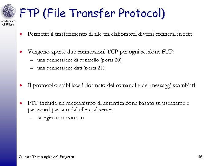 Politecnico di Milano FTP (File Transfer Protocol) · Permette il trasferimento di file tra