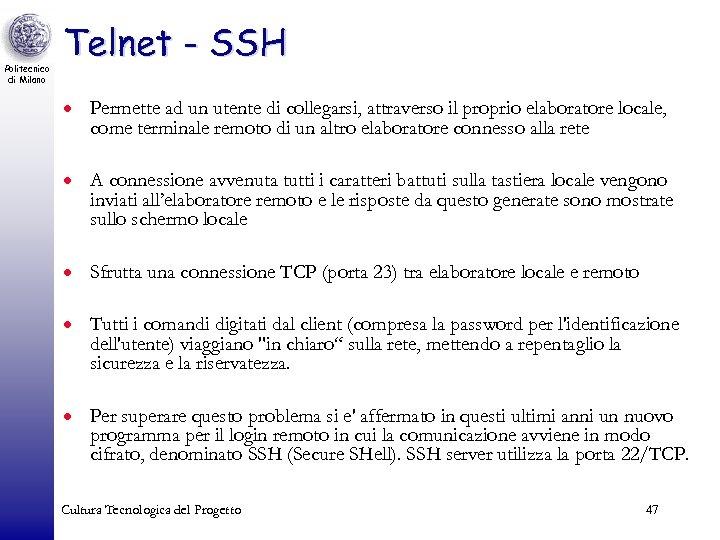 Politecnico di Milano Telnet - SSH · Permette ad un utente di collegarsi, attraverso