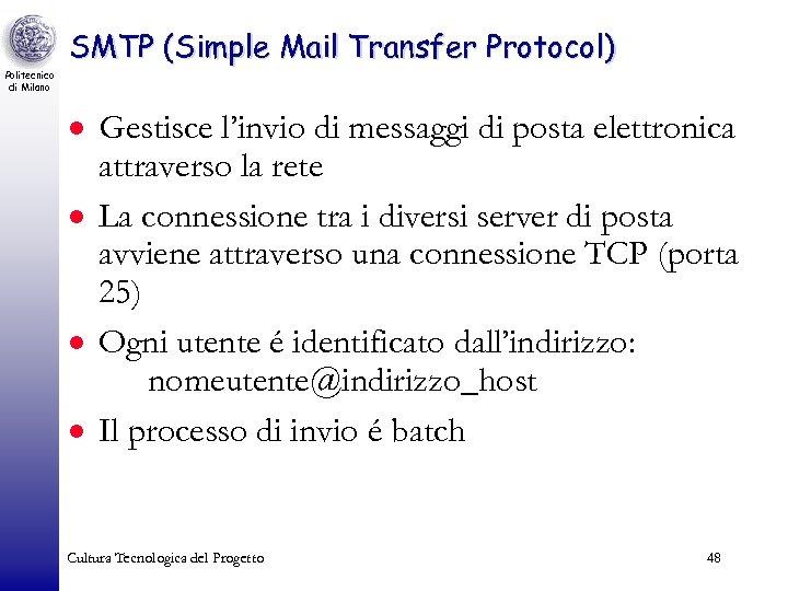 SMTP (Simple Mail Transfer Protocol) Politecnico di Milano · Gestisce l'invio di messaggi di
