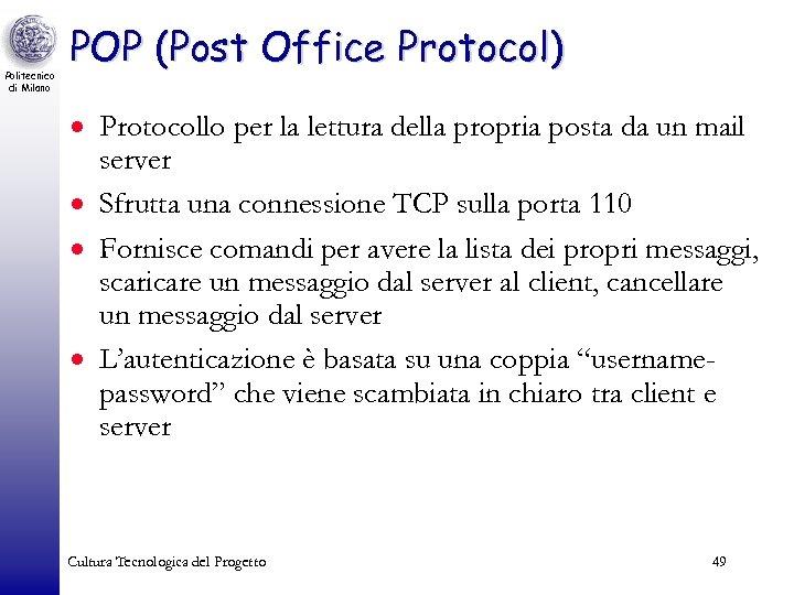 Politecnico di Milano POP (Post Office Protocol) · Protocollo per la lettura della propria