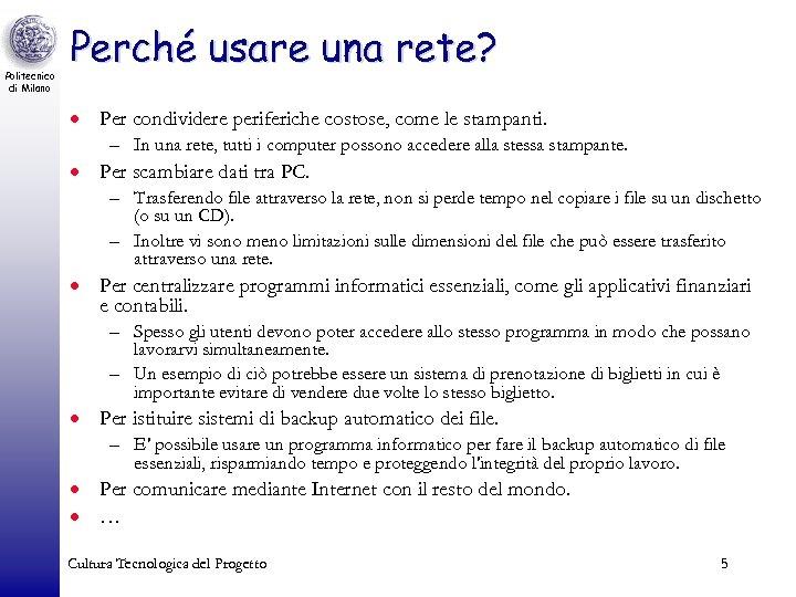 Politecnico di Milano Perché usare una rete? · Per condividere periferiche costose, come le