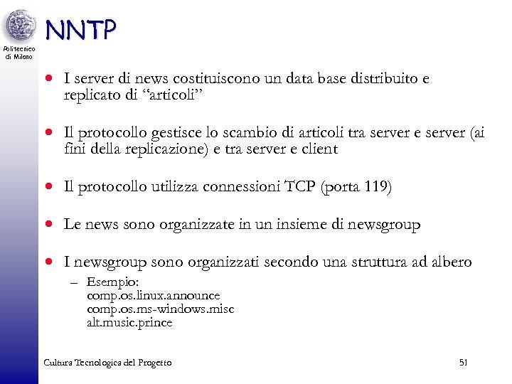 Politecnico di Milano NNTP · I server di news costituiscono un data base distribuito