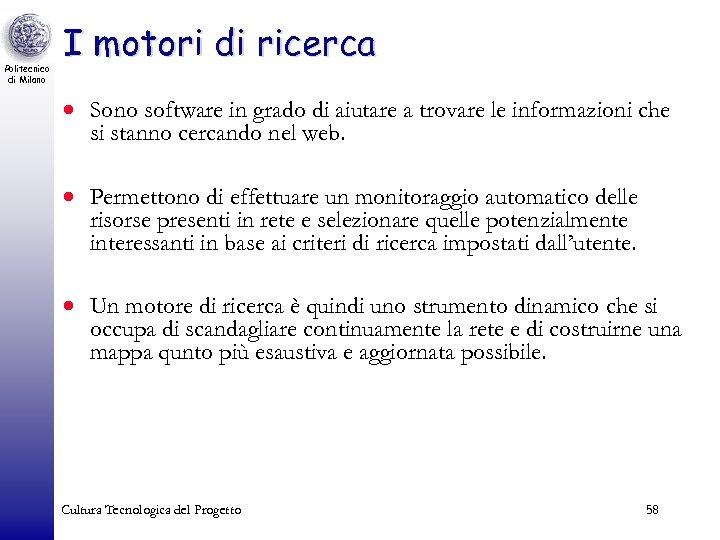 Politecnico di Milano I motori di ricerca · Sono software in grado di aiutare