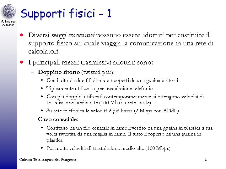 Politecnico di Milano Supporti fisici - 1 · Diversi mezzi trasmissivi possono essere adottati