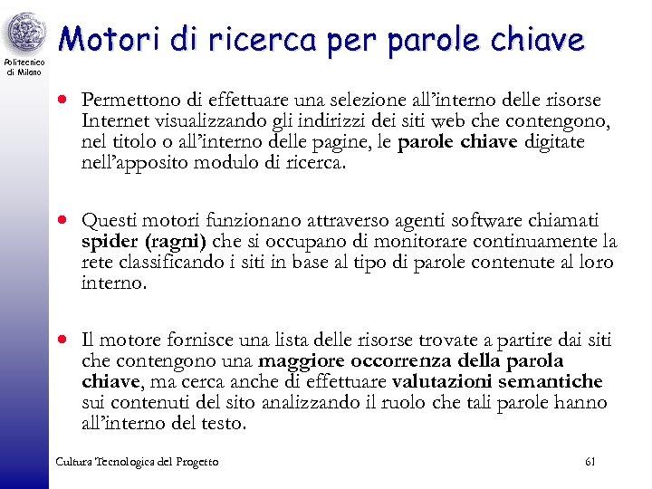 Politecnico di Milano Motori di ricerca per parole chiave · Permettono di effettuare una